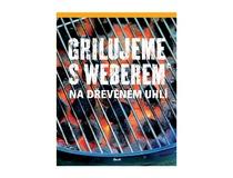 Kuchařka Grilujeme s Weberem na dřevěném uhlí